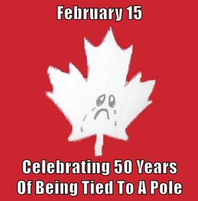 February 15  Celebrating 50 Years                    Of Being Tied To A Pole