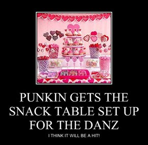 PUNKIN GETS THE SNACK TABLE SET UP FOR THE DANZ