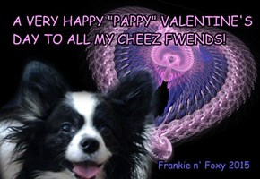 "Foxy n' Frankie wish you all a Very Happy ""Pappy"" Valentine's Day!"