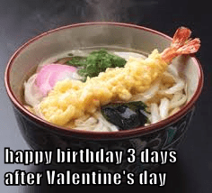 happy birthday 3 days after Valentine's day