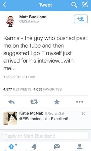 Choo Choo! The Karma Train Has Arrived
