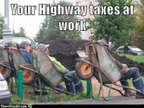 Your Highway taxes at work