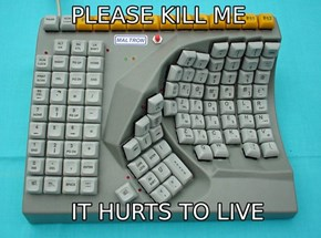 This keyboard begs for the sweet release of death
