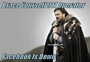 Brace Yourself 911 Operator   Facebook Is Down