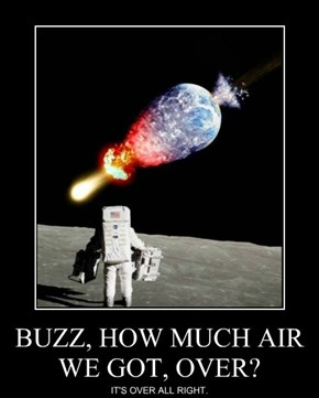 BUZZ, HOW MUCH AIR WE GOT, OVER?