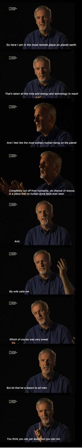 James Cameron Gives Advice to Men Everywhere
