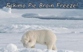 Eskimo Pie Brain Freeze!