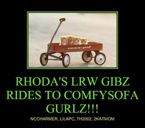 RHODA'S LRW GIBZ RIDES TO COMFYSOFA GURLZ!!!