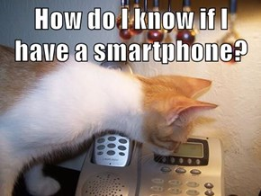 How do I know if I have a smartphone?