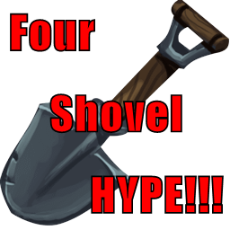 Four Shovel HYPE!!!