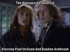 The Unexpected Surprise  Starring Paul McGann And Daphne Ashbrook