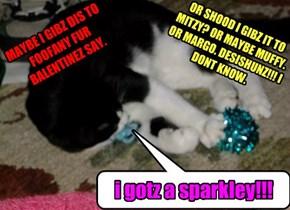 i gotz a sparkley!!!