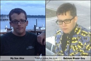 My Son Alex Totally Looks Like Batman Blazer Guy