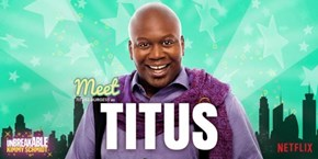 How Titus Andromedon Found a Home in Our Hearts