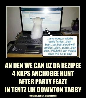 AN DEN WE CAN UZ DA REZIPEE 4 KKPS ANCHOBEE HUNT AFTER PARTY FEAZT IN TENTZ LIK DOWNTON TABBY