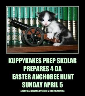 KUPPYKAKES PREP SKOLAR  PREPARES 4 DA  EASTER ANCHOBEE HUNT SUNDAY APRIL 5