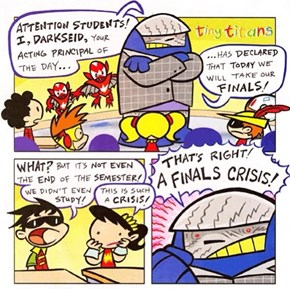 Tiny Titans Understands What All You Students Are Going Through