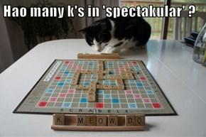 Hao many k's in 'spectakular' ?