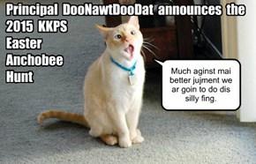 Plans for KKPS 2015 Easter Anchobee Hunt begin!