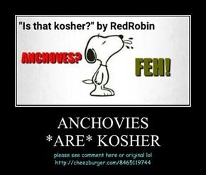 ANCHOVIES *ARE* KOSHER
