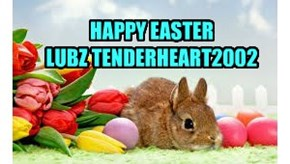 HAPPY EASTER  LUBZ TENDERHEART2002