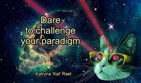 Dare to challenge your paradigm