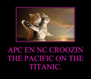 APC EN NC CROOZIN THE PACIFIC ON THE TITANIC.