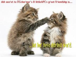 Deh secret to our friendship *shhhhh*