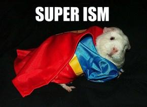 SUPER ISM
