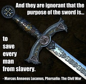 And they are ignorant that the purpose of the sword is...