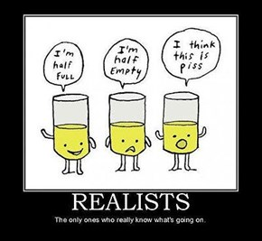 Realists Are Filled With Pee