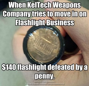 $140 flashlight defeated by a penny.