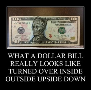 WHAT A DOLLAR BILL REALLY LOOKS LIKE TURNED OVER INSIDE OUTSIDE UPSIDE DOWN