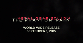 Metal Gear Solid V: The Phantom Pain Will be Released World Wide on September 1