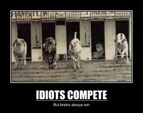 IDIOTS COMPETE
