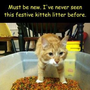 Must be new. I've never seen this festive kitteh litter before.
