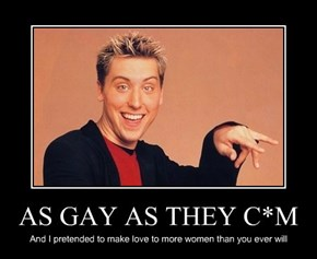 AS GAY AS THEY C*M