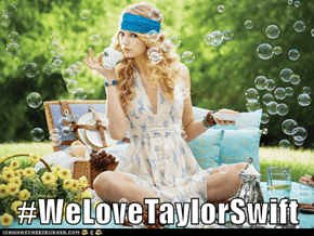 #WeLoveTaylorSwift