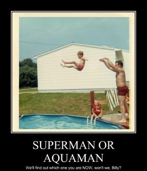 SUPERMAN OR AQUAMAN