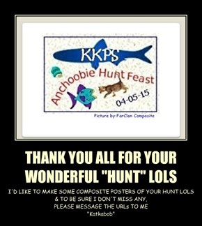"""THANK YOU ALL FOR YOUR WONDERFUL """"HUNT"""" LOLS"""