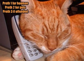 Preth 1 fur hooman Preth 2 fur pets Preth 3 if offended