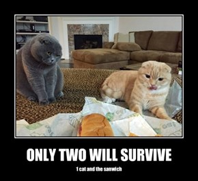 ONLY TWO WILL SURVIVE