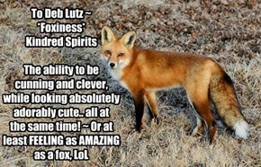 *Foxiness*