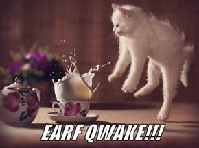 EARF QWAKE!!!