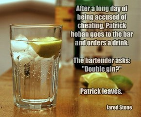 After a long day of being accused of cheating, Patrick hoban goes to the bar and orders a drink.
