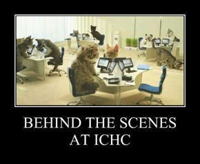 BEHIND THE SCENES AT ICHC
