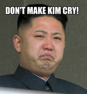 DON'T MAKE KIM CRY!