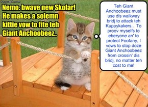 KKPS Great Anchoobee Hunt: Teh newest KKPS Kamper an' Skolar Nemo finds a way to make hiz contribushun to fiting teh Giant Anchoobeez..