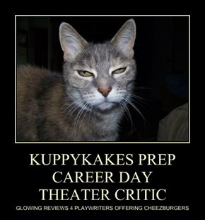 KUPPYKAKES PREP CAREER DAY THEATER CRITIC