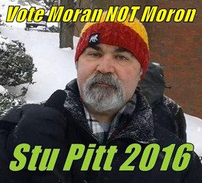 Vote Moran NOT Moron